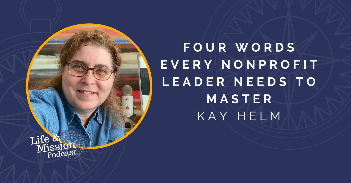 4 Words nonprofit leaders must master